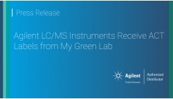 Agilent LC/MS Instruments Receive ACT Labels from My Green Lab