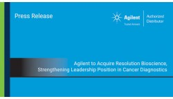 Agilent to Acquire Resolution Bioscience, Strengthening Leadership Position in Cancer Diagnostics